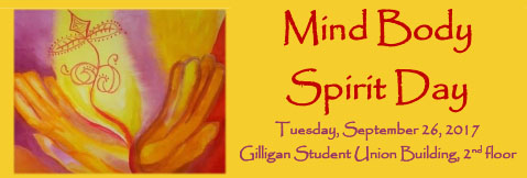 Mind Body Spirit Day. Tuesday, September 26, 2017. Gilligan Student Union Building, 2nd Floor