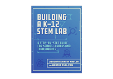 Book Cover: Building a K-12 STEM Lab