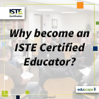 Why become an ISTE Certified Educator?